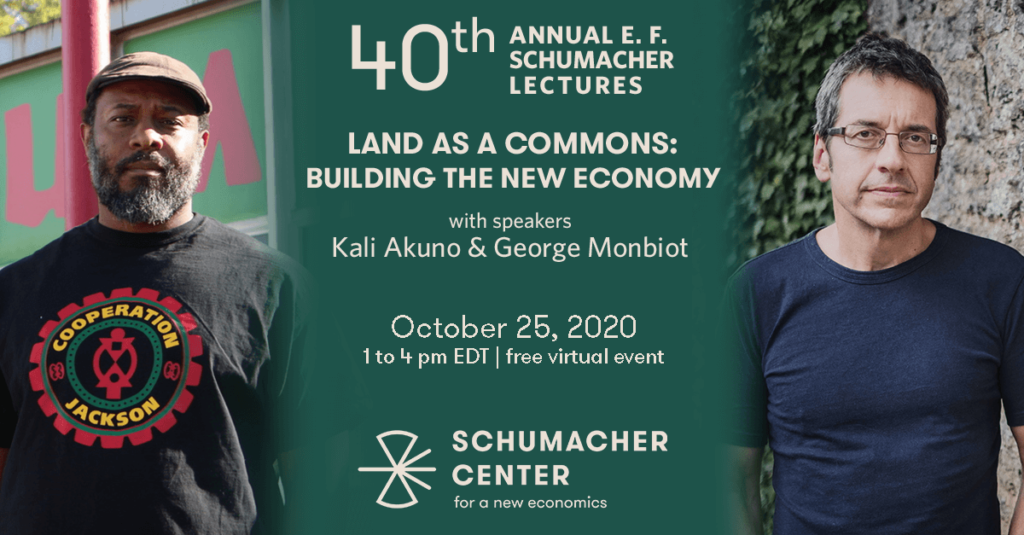 Schumacher Center with Kali Akuno and George Monbiot